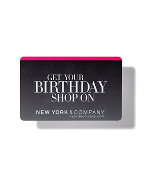 Get Your Birthday Shop On Gift Card - New York & Company