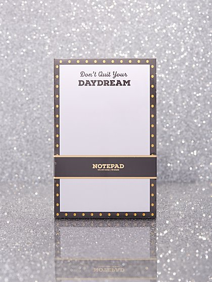 """Don't Quit Your Daydream"" Notepad - New York & Company"