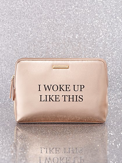 "Metallic ""I Woke Up Like This"" Cosmetic Bag - New York & Company"