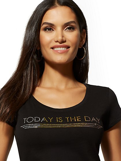 "Sparkling ""Today is the Day"" Graphic Tee - New York & Company"